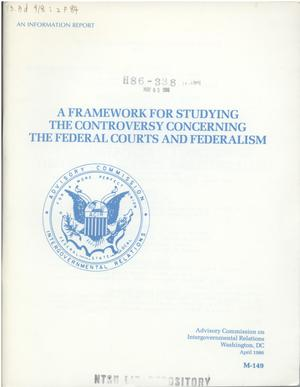 Primary view of object titled 'A Framework for studying the controversy concerning the federal courts and federalism'.
