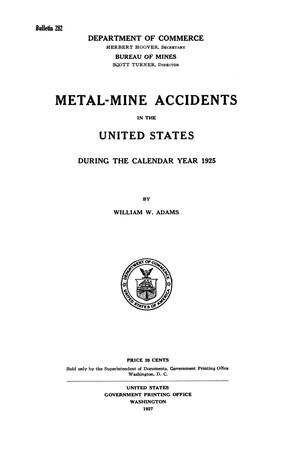 Primary view of object titled 'Metal-Mine Accidents in the United States During the Calendar Year 1925'.
