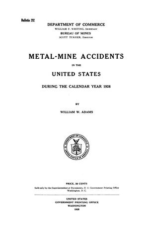 Primary view of object titled 'Metal-Mine Accidents in the United States During the Calendar Year 1926'.