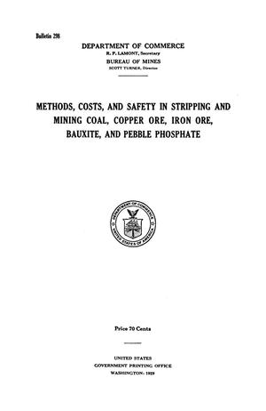 Primary view of object titled 'Methods, Costs, and Safety in Stripping and Mining Coal, Copper Ore, Iron Ore, Bauxite, and Pebble Phosphate'.