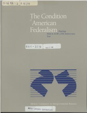 Primary view of object titled 'The condition of American federalism : hearings held in ACIR's 25th anniversary year'.