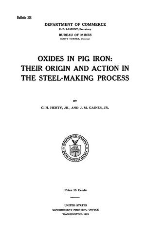 Primary view of object titled 'Oxides in Pig Iron: Their Origin and Action in the Steel-Making Process'.