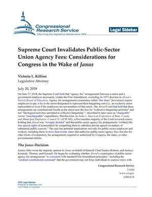 Primary view of object titled 'Supreme Court Invalidates Public-Sector Union Agency Fees: Considerations for Congress in the Wake of Janus'.