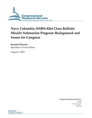 Primary view of object titled 'Navy Columbia (SSBN-826) Class Ballistic Missile Submarine Program: Background and Issues for Congress'.
