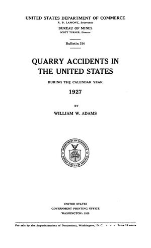 Primary view of object titled 'Quarry Accidents in the United States During the Calendar Year 1927'.