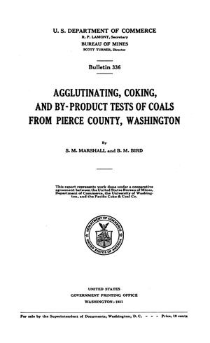 Agglutinating, Coking, and By-Product Tests of Coals From Pierce County, Washington