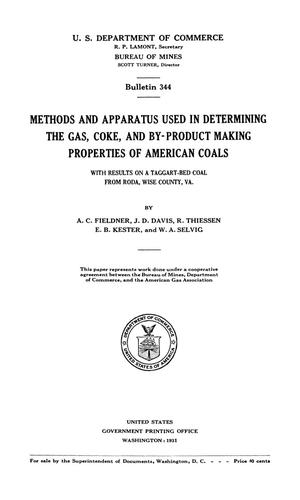 Primary view of object titled 'Methods and Apparatus Used in Determining the Gas, Coke, and By-Product Making Properties of American Coals: with Results on a Taggart-Bed Coal from Roda, Wise County, Virginia'.