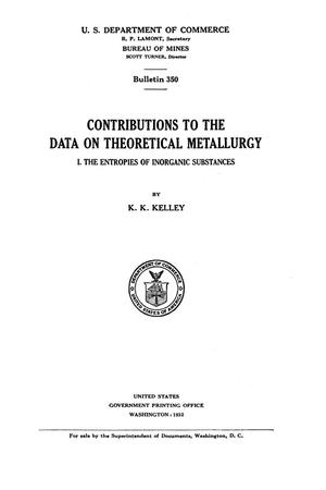 Contributions to the Data on Theoretical Metallurgy: [Part] 1. The Entropies of Inorganic Substances