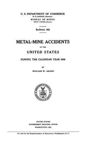 Primary view of object titled 'Metal-Mine Accidents in the United States During the Calendar Year 1930'.