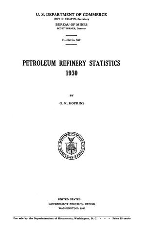 Primary view of object titled 'Petroleum Refinery Statistics: 1930'.