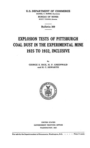 Primary view of object titled 'Explosion Tests of Pittsburgh Coal Dust in the Experimental Mine, 1925 to 1932, Inclusive'.