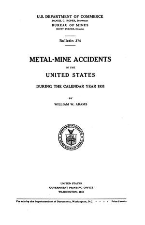 Primary view of object titled 'Metal-Mine Accidents in the United States During the Calendar Year 1931'.