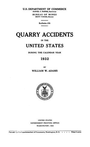 Primary view of Quarry Accidents in the United States During the Calendar Year 1932