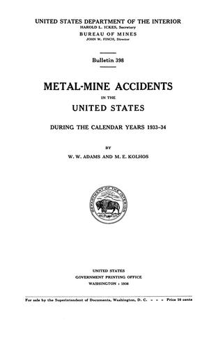 Primary view of object titled 'Metal-Mine Accidents in the United States During the Calendar Years: 1933-34'.