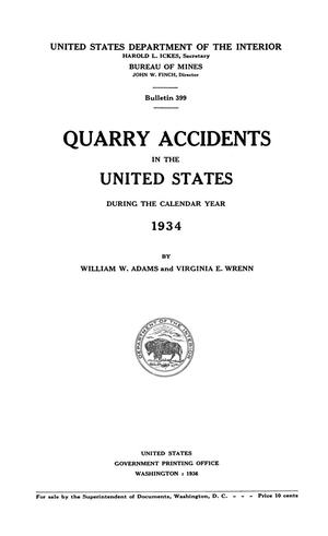 Primary view of object titled 'Quarry Accidents in the United States During the Calendar Year 1934'.