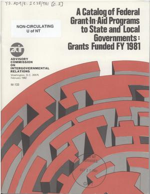 Primary view of object titled 'A Catalog of federal grant-in-aid programs to state and local governments: Grants Funded FY 1981'.
