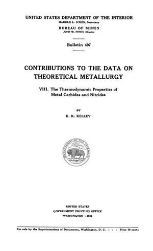 Primary view of object titled 'Contributions to the Data on Theoretical Metallurgy: [Part] 8. The Thermodynamic Properties of Metal Carbides and Nitrides'.