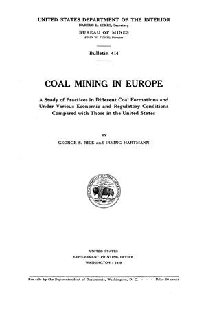 Primary view of object titled 'Coal Mining in Europe: A Study of Practices in Different Coal Formations and Under Various Economic and Regulatory Conditions Compared with Those in the United States'.