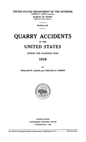 Primary view of object titled 'Quarry Accidents in the United States During the Calendar Year 1936'.