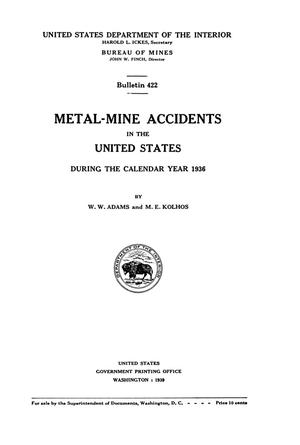 Primary view of object titled 'Metal-Mine Accidents in the United States During the Calendar Year 1936'.