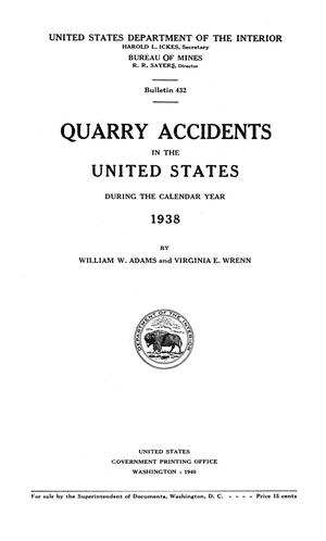Primary view of object titled 'Quarry Accidents in the United States During the Calendar Year 1938'.