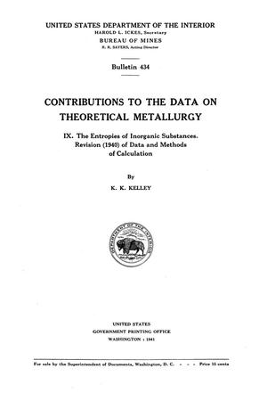 Contributions to the Data on Theoretical Metallurgy: [Part] 9. The Entropies of Inorganic Substances. Revision (1940) of Data and Methods of Calculation