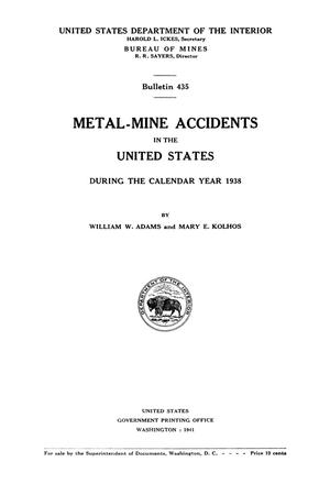 Primary view of object titled 'Metal-Mine Accidents in the United States During the Calendar Year 1938'.