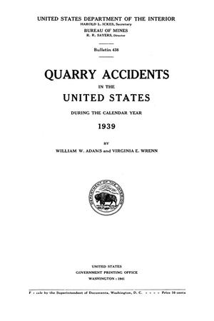 Primary view of object titled 'Quarry Accidents in the United States During the Calendar Year 1939'.