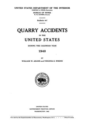 Quarry Accidents in the United States During the Calendar Year 1940