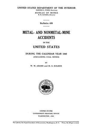 Primary view of object titled 'Metal- and Nonmetal-Mine Accidents in the United States During the Calendar Year 1940 (Excluding Coal Mines)'.