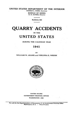 Primary view of object titled 'Quarry Accidents in the United States During the Calendar Year 1941'.