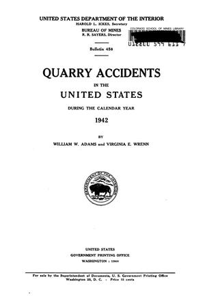 Primary view of object titled 'Quarry Accidents in the United States During the Calendar Year 1942'.