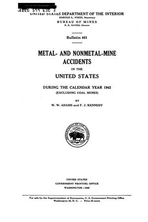 Primary view of object titled 'Metal- and Nonmetal-Mine Accidents in the United States During the Calendar Year 1942 (Excluding Coal Mines)'.