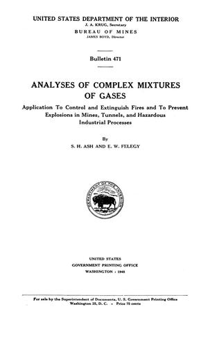 Primary view of object titled 'Analyses of Complex Mixtures of Gases: Application to Control and Extinguish Fires and to Prevent Explosions in Mines, Tunnels, and Hazardous Industrial Processes'.