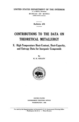 Primary view of object titled 'Contributions to the Data on Theoretical Metallurgy: [Part] 10. High-temperature Heat-Content, Heat-Capacity, and Entropy Data for Inorganic Compounds'.