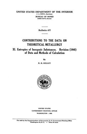 Contributions to the Data on Theoretical Metallurgy: [Part] 11. Entropies of Inorganic Substances: Revision (1948) of Data and Methods of Calculation