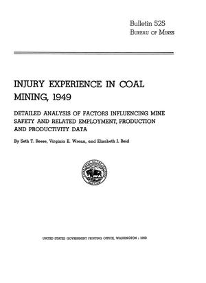 Primary view of object titled 'Injury Experience in Coal Mining, 1949: Detailed Analysis of Factors Influencing Mine Safety and Related Employment, Production and Productivity Data'.