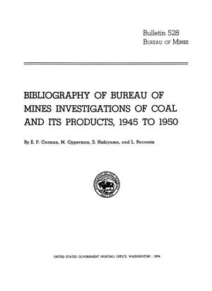Primary view of object titled 'Bibliography of Bureau of Mines Investigations of Coal and its Products, 1945 to 1950'.