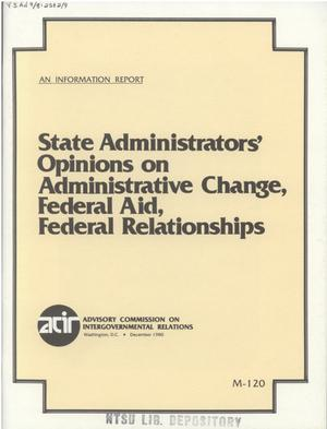 Primary view of object titled 'State administrators' opinions on administrative change, federal aid, federal relationships'.
