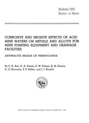 Primary view of object titled 'Corrosive and Erosive Effects of Acid Mine Waters on Metals and Alloys for Mine Pumping Equipment and Drainage Facilities: Anthracite Region of Pennsylvania'.