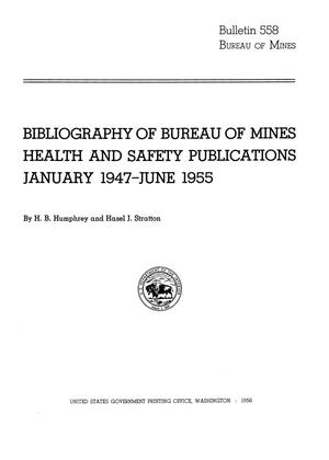 Primary view of object titled 'Bibliography of Bureau of Mines Health and Safety Publications: January 1947-June 1955'.