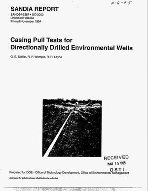 Casing pull tests for directionally drilled environmental wells