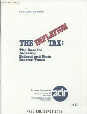 Primary view of object titled 'The inflation tax : the case for indexing Federal and State income taxes'.