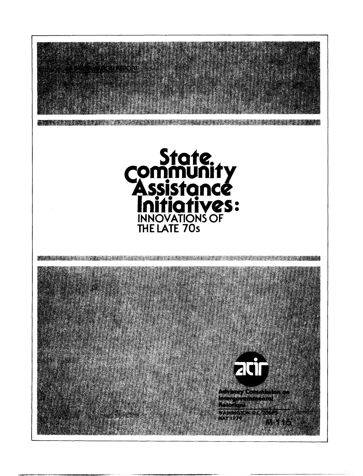 State community assistance initiatives : innovations of the late 70's                                                                                                      I