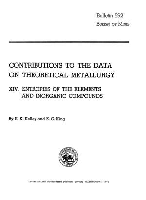 Primary view of object titled 'Contributions to the Data on Theoretical Metallurgy: [Part] 14. Entropies of the Elements and Inorganic Compounds'.