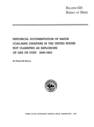 Primary view of object titled 'Historical Documentation of Major Coal-Mine Disasters in the United States not Classified as Explosions of Gas or Dust: 1846-1962'.