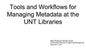 Tools and Workflows for Managing Metadata at the UNT Libraries