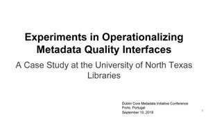 Experiments in Operationalizing Metadata Quality Interfaces: A Case Study at the University of North Texas Libraries