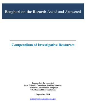 Primary view of object titled 'Benghazi on the Record: Asked and Answered, Compendium of Investigative Resources'.