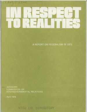 Primary view of object titled 'In respect to realities : a report on federalism in 1975'.